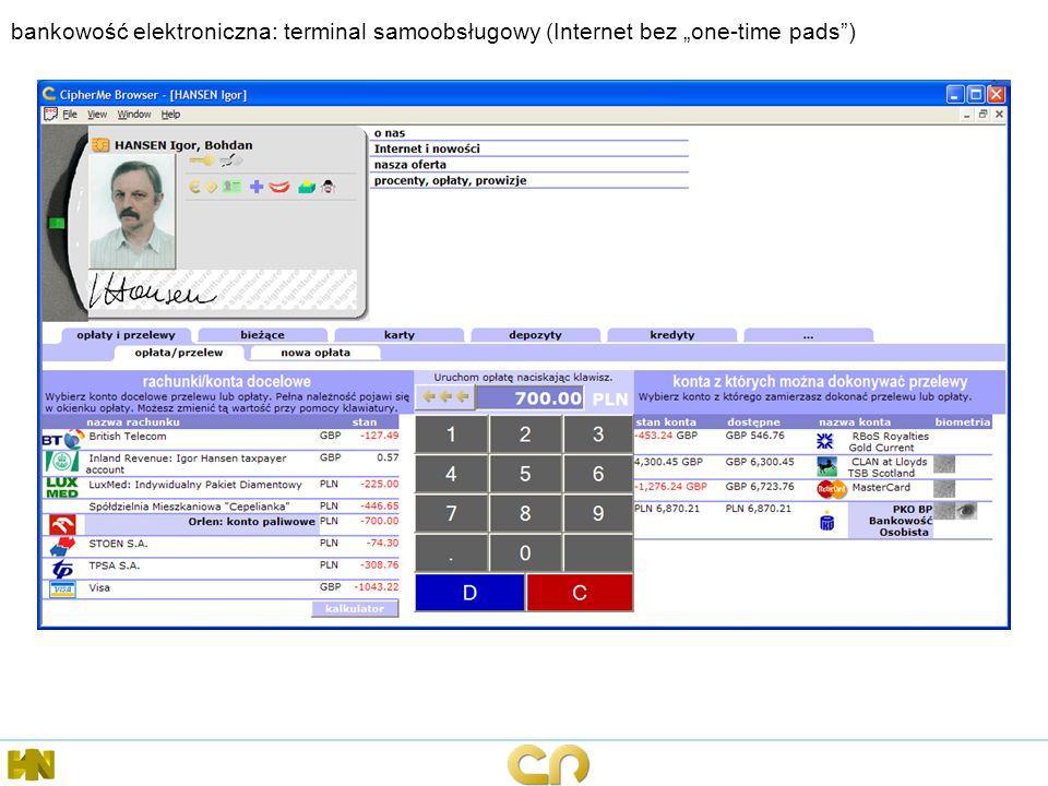 bankowość elektroniczna: terminal samoobsługowy (Internet bez one-time pads)