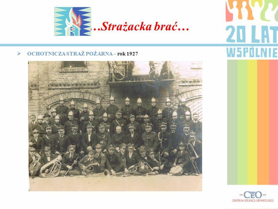 …Strażacka brać… OCHOTNICZA STRAŻ POŻARNA – rok 1927