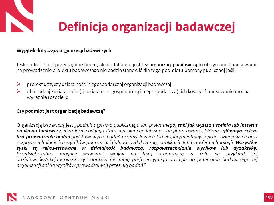 Definicja organizacji badawczej Wyjątek dotyczący organizacji badawczych Jeśli podmiot jest przedsiębiorstwem, ale dodatkowo jest też organizacją bada