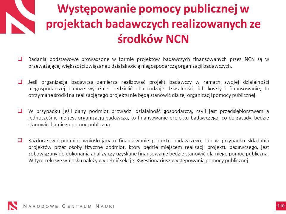 Występowanie pomocy publicznej w projektach badawczych realizowanych ze środków NCN Badania podstawowe prowadzone w formie projektów badawczych finans