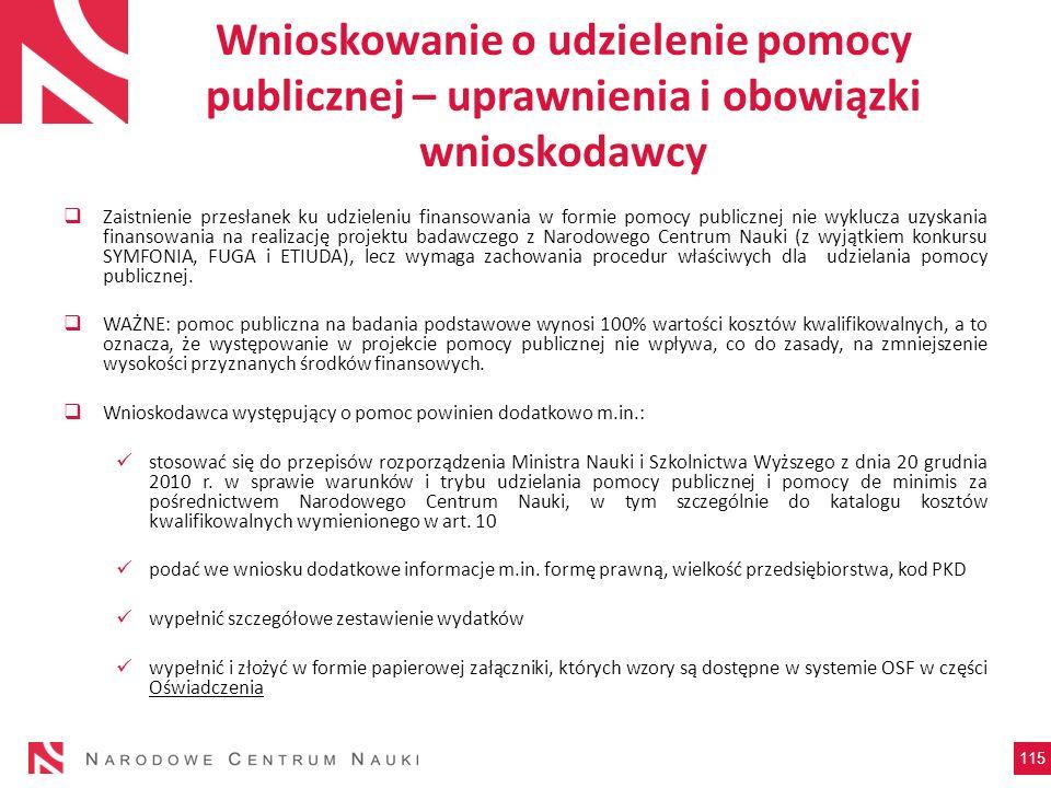 Wnioskowanie o udzielenie pomocy publicznej – uprawnienia i obowiązki wnioskodawcy Zaistnienie przesłanek ku udzieleniu finansowania w formie pomocy p