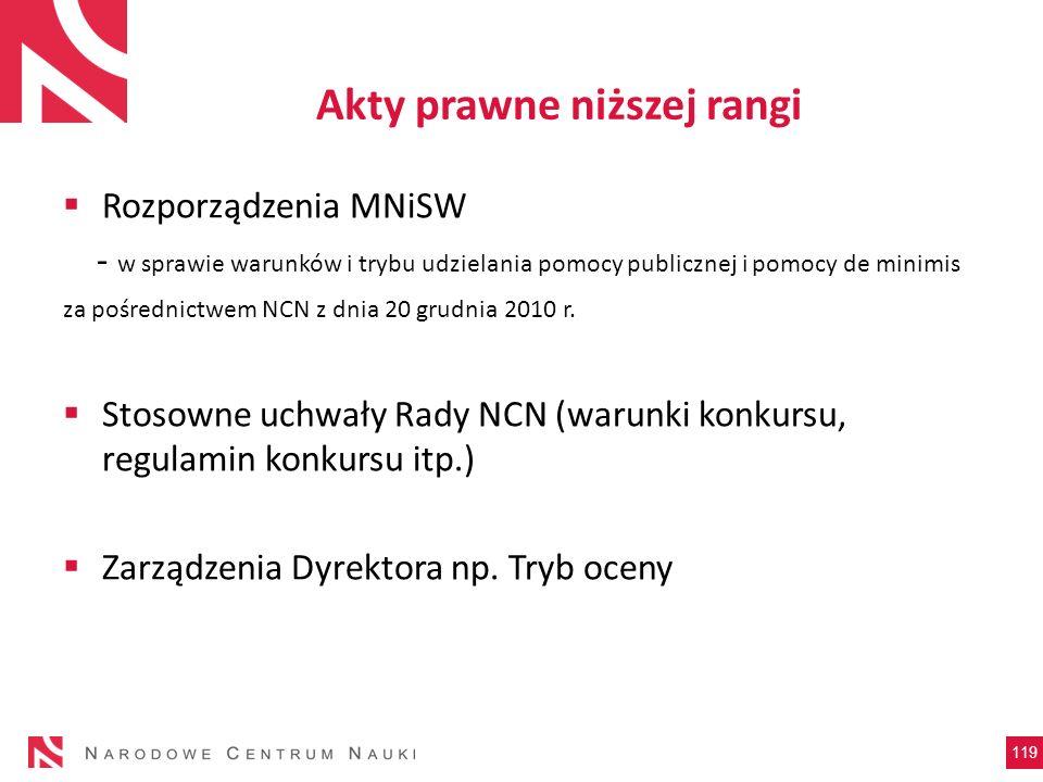 Akty prawne niższej rangi Rozporządzenia MNiSW - w sprawie warunków i trybu udzielania pomocy publicznej i pomocy de minimis za pośrednictwem NCN z dn