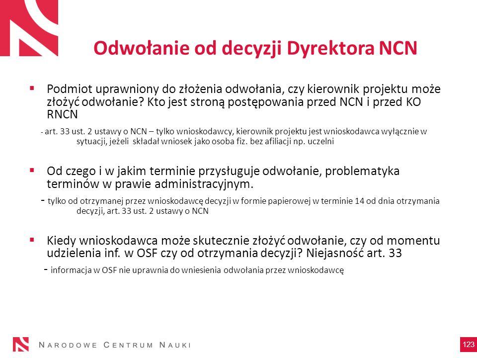 Odwołanie od decyzji Dyrektora NCN Podmiot uprawniony do złożenia odwołania, czy kierownik projektu może złożyć odwołanie? Kto jest stroną postępowani