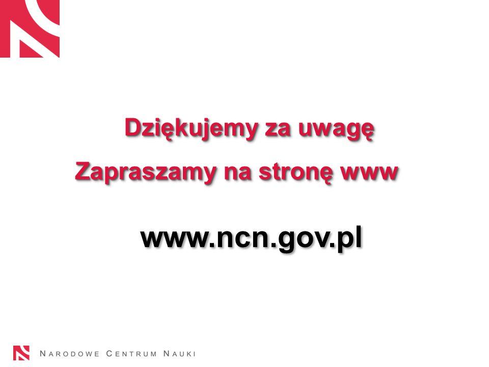 www.ncn.gov.pl Dziękujemy za uwagę Zapraszamy na stronę www Dziękujemy za uwagę Zapraszamy na stronę www