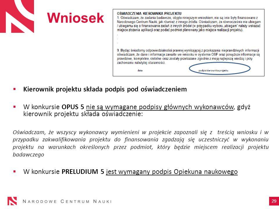 Kierownik projektu składa podpis pod oświadczeniem W konkursie OPUS 5 nie są wymagane podpisy głównych wykonawców, gdyż kierownik projektu składa oświ