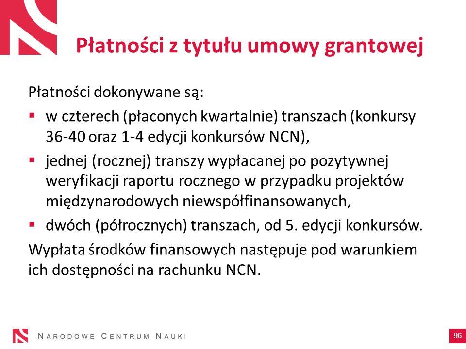 Płatności z tytułu umowy grantowej Płatności dokonywane są: w czterech (płaconych kwartalnie) transzach (konkursy 36-40 oraz 1-4 edycji konkursów NCN)
