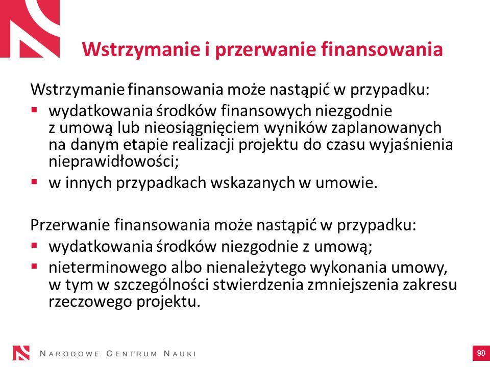 Wstrzymanie i przerwanie finansowania Wstrzymanie finansowania może nastąpić w przypadku: wydatkowania środków finansowych niezgodnie z umową lub nieo