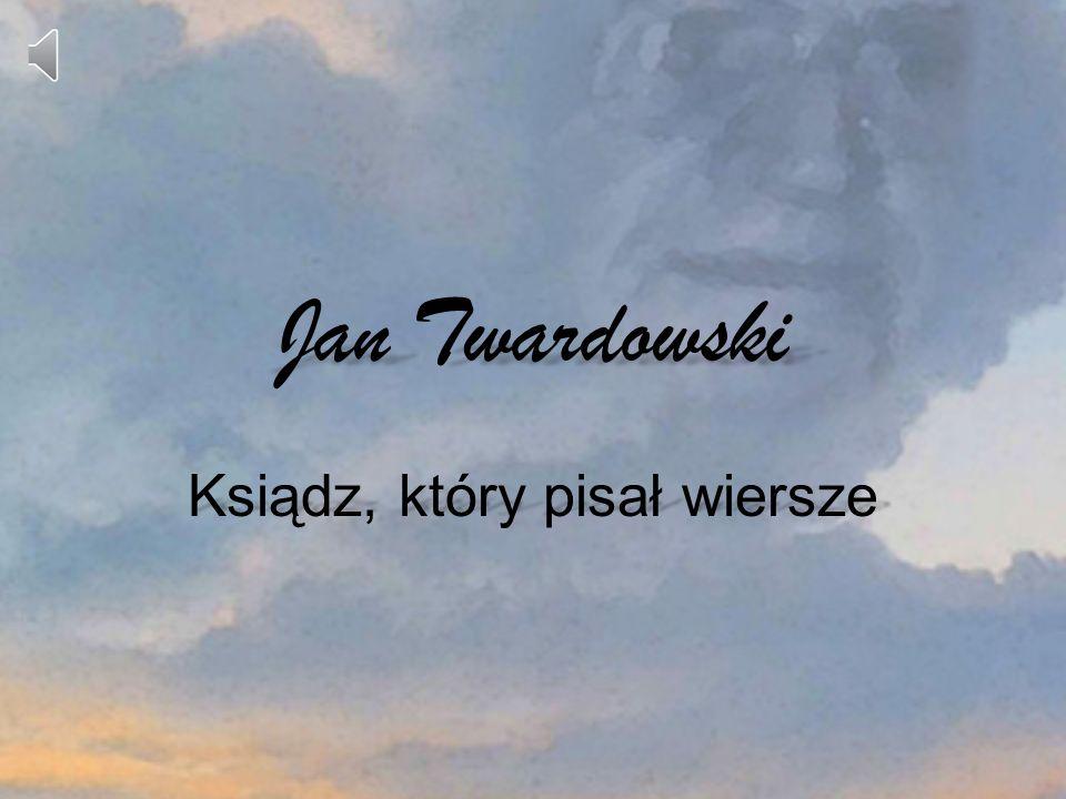 Jan Twardowski Ksiądz, który pisał wiersze