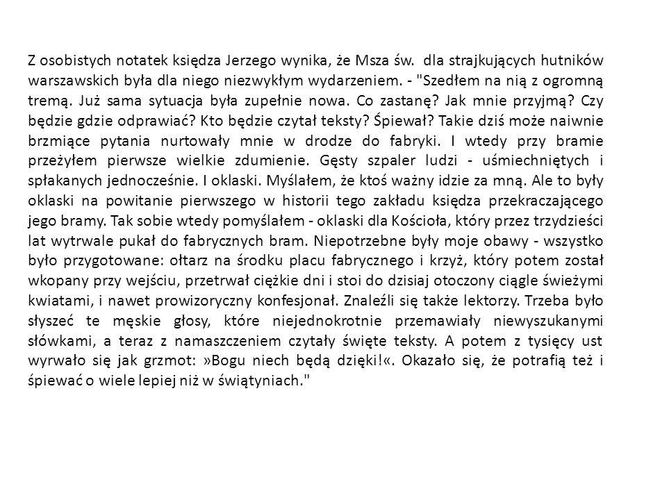Z osobistych notatek księdza Jerzego wynika, że Msza św. dla strajkujących hutników warszawskich była dla niego niezwykłym wydarzeniem. -