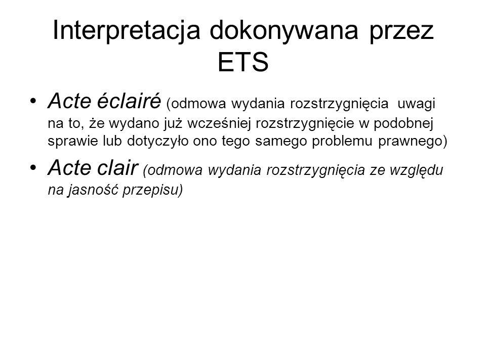 Interpretacja dokonywana przez ETS Acte éclairé (odmowa wydania rozstrzygnięcia uwagi na to, że wydano już wcześniej rozstrzygnięcie w podobnej sprawi