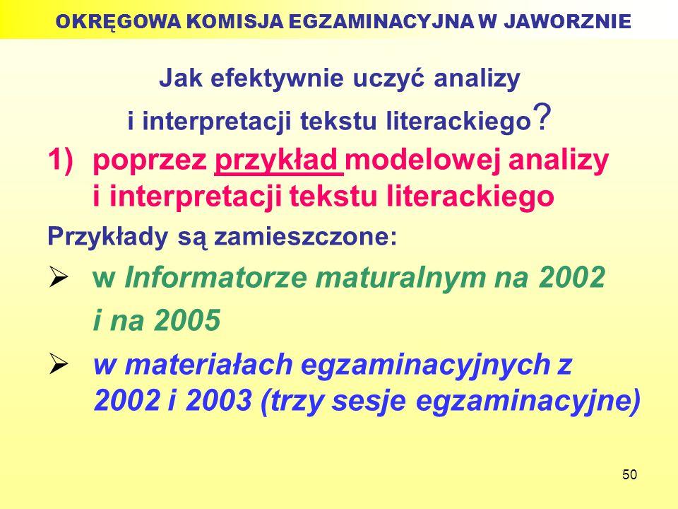 50 Jak efektywnie uczyć analizy i interpretacji tekstu literackiego ? 1)poprzez przykład modelowej analizy i interpretacji tekstu literackiego Przykła