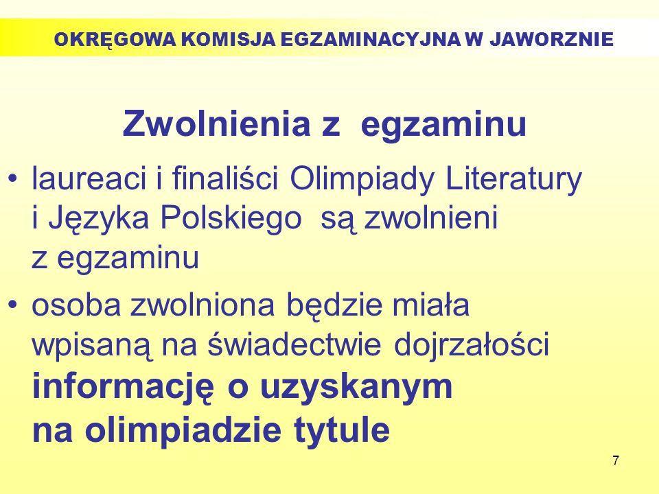 7 Zwolnienia z egzaminu laureaci i finaliści Olimpiady Literatury i Języka Polskiego są zwolnieni z egzaminu osoba zwolniona będzie miała wpisaną na ś