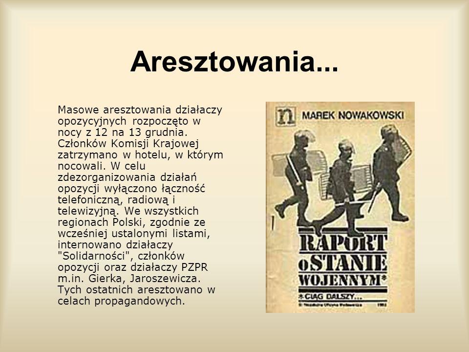 Wprowadzenie i pierwsze dni 13 grudnia 1981 roku w niedzielę o godzinie 6.00 gen. Wojciech Jaruzelski oznajmił w przemówieniu, które było transmitowan
