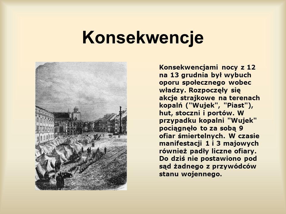 Przepisy a społeczeństwo Przepisy stanu wojennego pozbawiły społeczeństwo większości praw obywatelskich. Ograniczono swobodę poruszania się. Zakazano