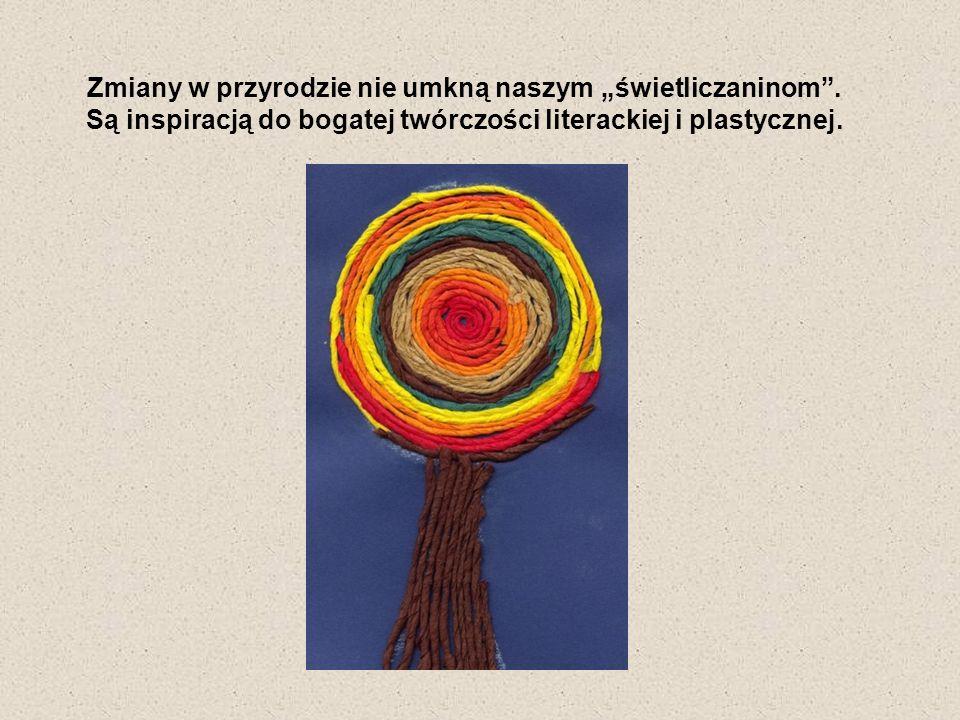 Zmiany w przyrodzie nie umkną naszym świetliczaninom. Są inspiracją do bogatej twórczości literackiej i plastycznej.