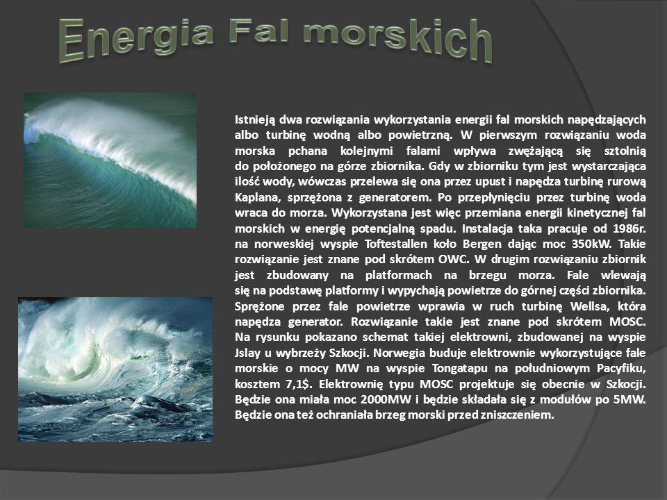 Istnieją dwa rozwiązania wykorzystania energii fal morskich napędzających albo turbinę wodną albo powietrzną.