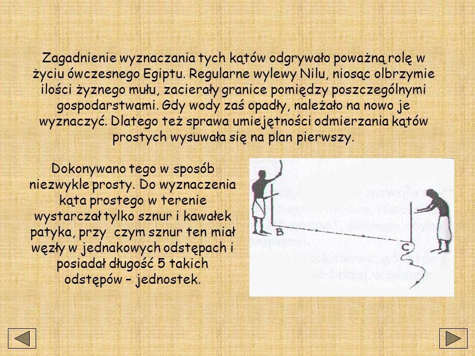 Trójkąt o podanych bokach: 3, 4, 5, który widzimy na rysunku znany był już w dawnym Egipcie.
