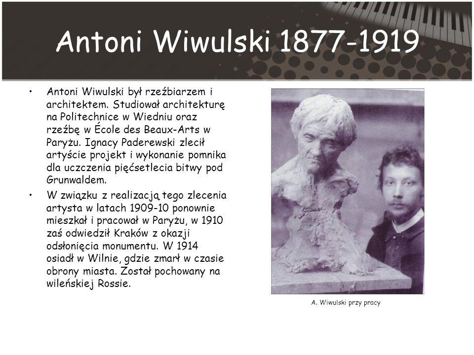 Antoni Wiwulski 1877-1919 Antoni Wiwulski był rzeźbiarzem i architektem.