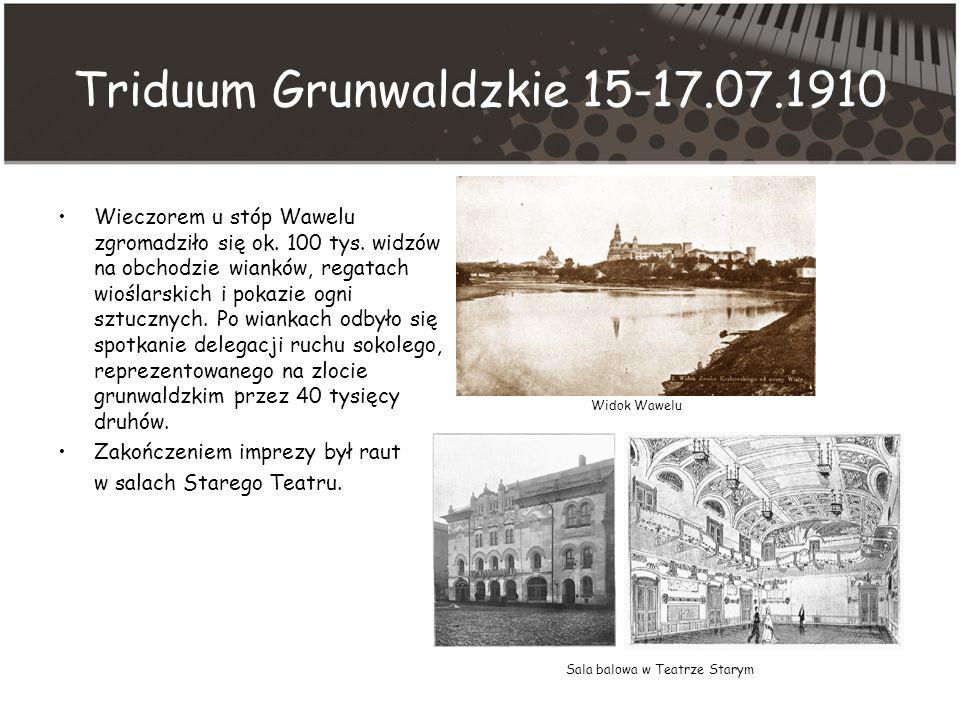 Triduum Grunwaldzkie 15-17.07.1910 Wieczorem u stóp Wawelu zgromadziło się ok.