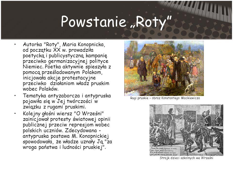 Powstanie Roty Autorka Roty , Maria Konopnicka, od początku XX w.