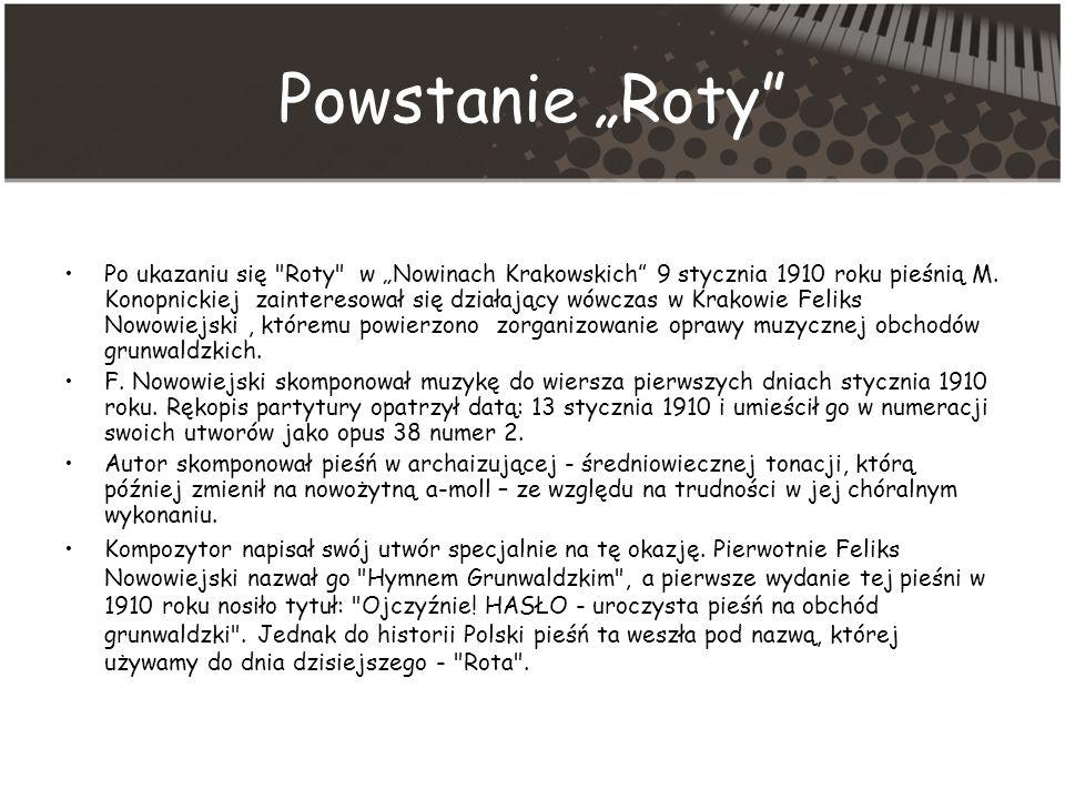 Powstanie Roty Po ukazaniu się Roty w Nowinach Krakowskich 9 stycznia 1910 roku pieśnią M.