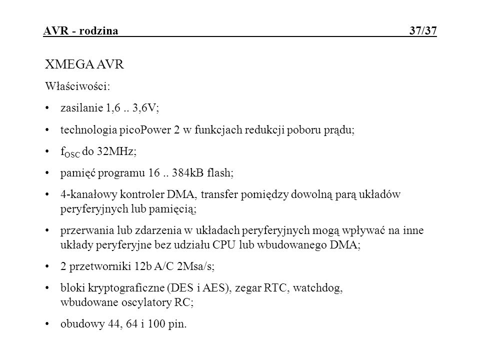 AVR - rodzina 37/37 XMEGA AVR Właściwości: zasilanie 1,6..