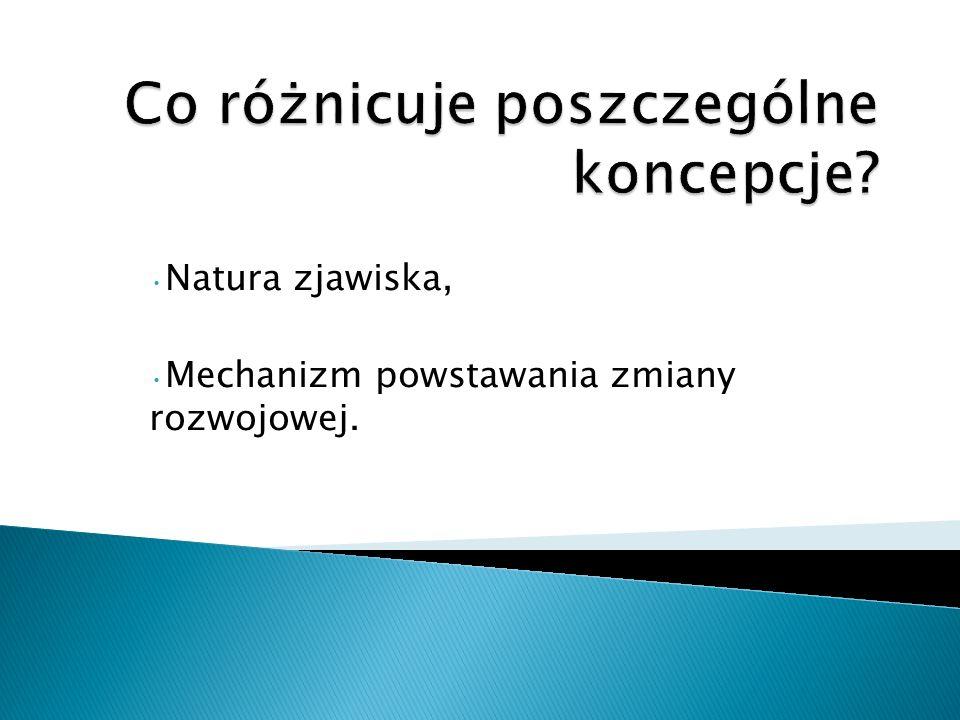 Natura zjawiska, Mechanizm powstawania zmiany rozwojowej.