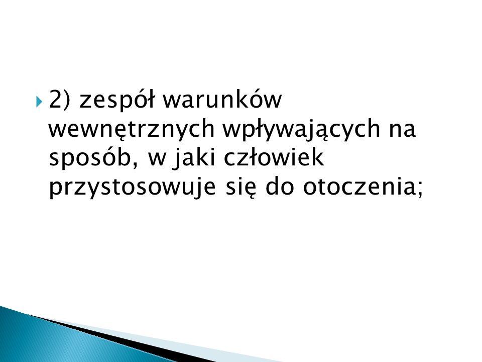 3) zespół psychologicznych mechanizmów: np.