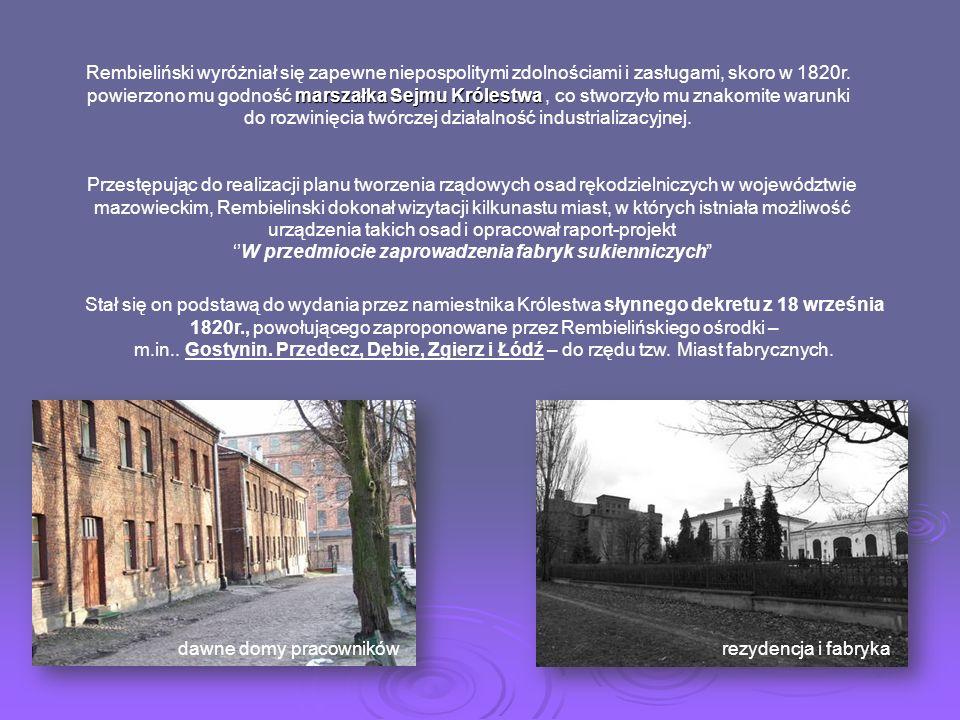 Jak budowano Łódź przemysłową? Rola władz Królestwa Polskiego w powstaniu Łodzi przemysłowej Pierwsza myśl o zlokalizowaniu w Łodzi osady przemysłowej