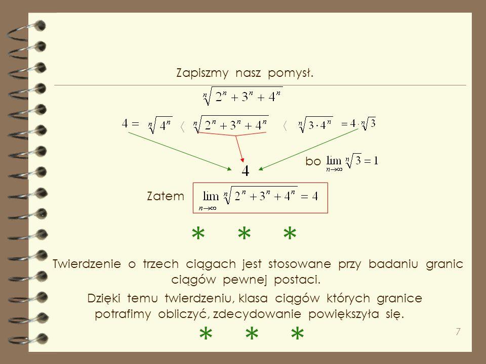 6 Obliczmy granicę ciągu Ciągiem o wyrazach mniejszych może być każdy Jeżeli pod pierwiastkiem ma być suma trzech potęg, to jakich ? Teraz jasne jest,