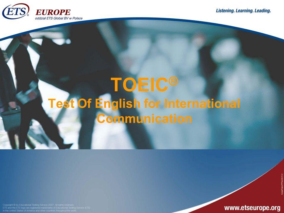 TOEIC ® Test Of English for International Communication