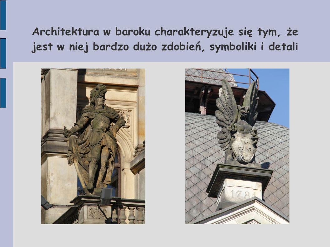 Architektura w baroku charakteryzuje się tym, że jest w niej bardzo dużo zdobień, symboliki i detal i