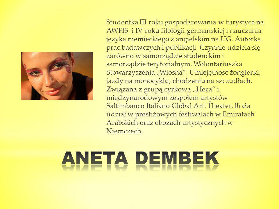 Studentka III roku gospodarowania w turystyce na AWFIS i IV roku filologii germańskiej i nauczania języka niemieckiego z angielskim na UG. Autorka pra