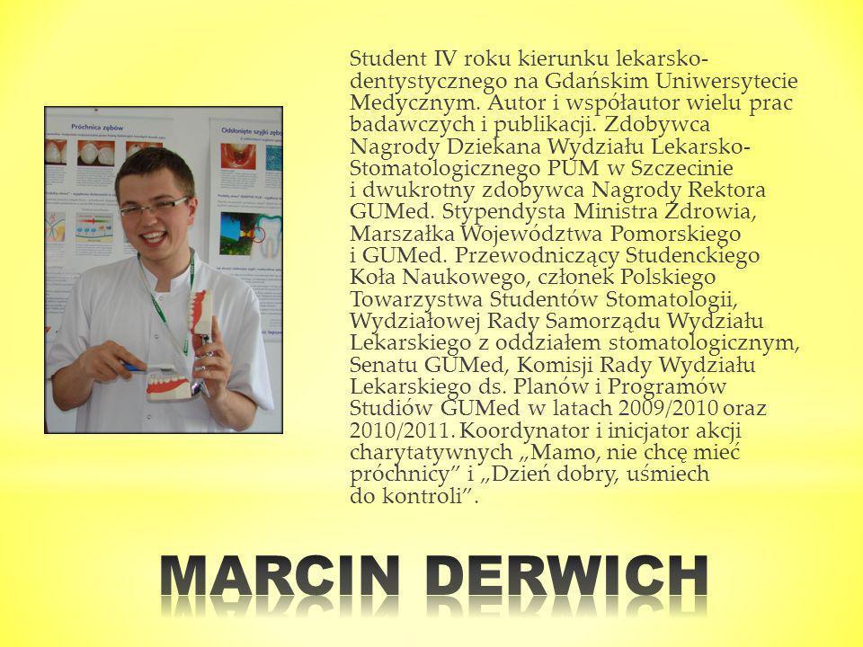 Student IV roku kierunku lekarsko- dentystycznego na Gdańskim Uniwersytecie Medycznym. Autor i współautor wielu prac badawczych i publikacji. Zdobywca