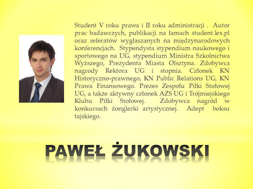 Student V roku prawa i II roku administracji. Autor prac badawczych, publikacji na łamach student.lex.pl oraz referatów wygłaszanych na międzynarodowy