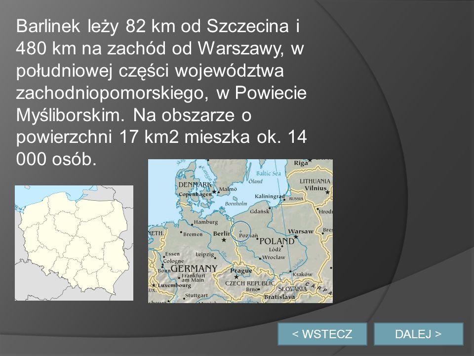 DALEJ > Barlinek leży 82 km od Szczecina i 480 km na zachód od Warszawy, w południowej części województwa zachodniopomorskiego, w Powiecie Myśliborskim.