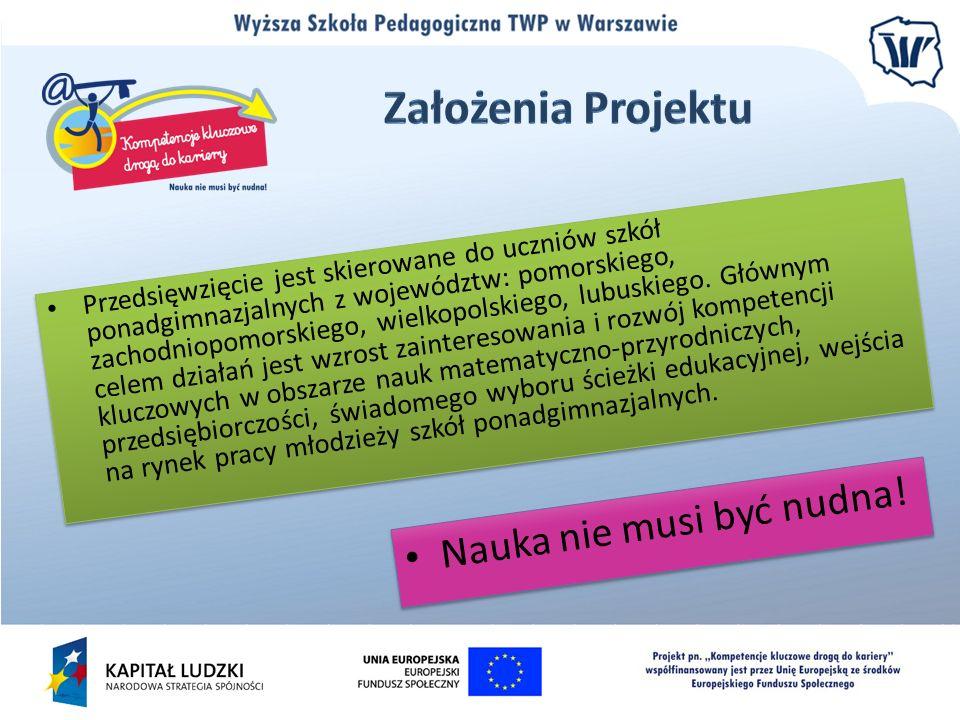 Przedsięwzięcie jest skierowane do uczniów szkół ponadgimnazjalnych z województw: pomorskiego, zachodniopomorskiego, wielkopolskiego, lubuskiego. Głów