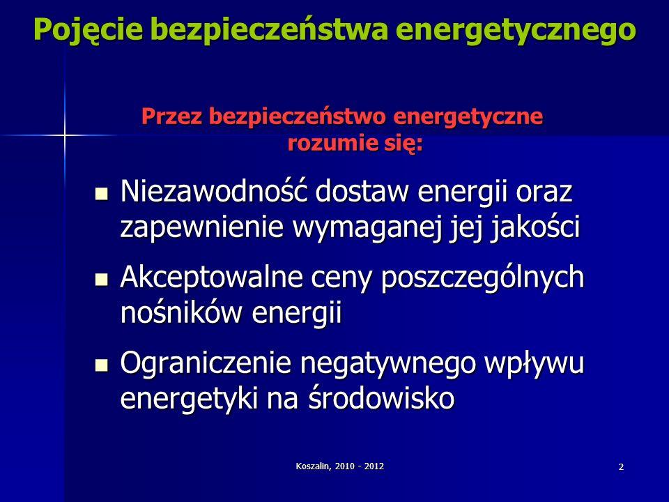 2 Pojęcie bezpieczeństwa energetycznego Przez bezpieczeństwo energetyczne rozumie się: Niezawodność dostaw energii oraz zapewnienie wymaganej jej jako