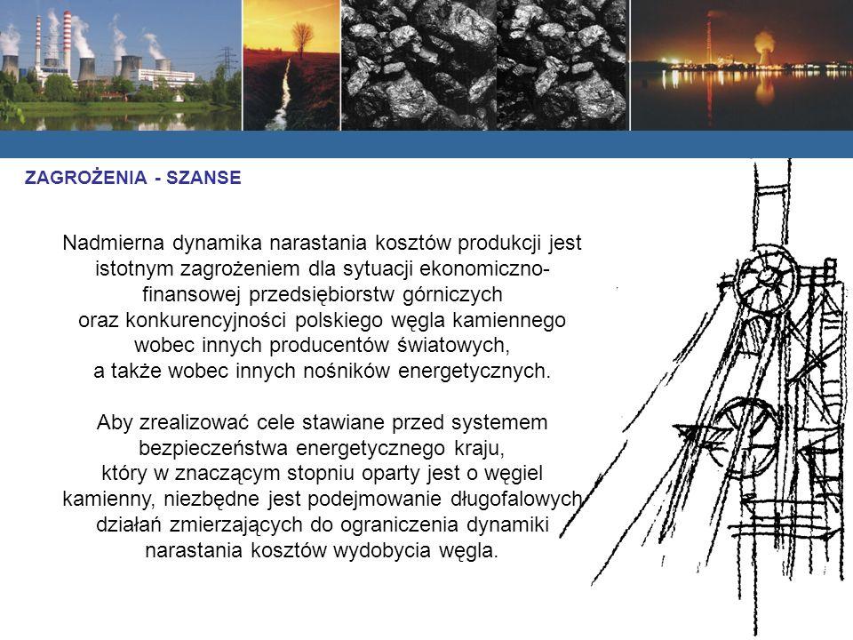 Nadmierna dynamika narastania kosztów produkcji jest istotnym zagrożeniem dla sytuacji ekonomiczno- finansowej przedsiębiorstw górniczych oraz konkurencyjności polskiego węgla kamiennego wobec innych producentów światowych, a także wobec innych nośników energetycznych.