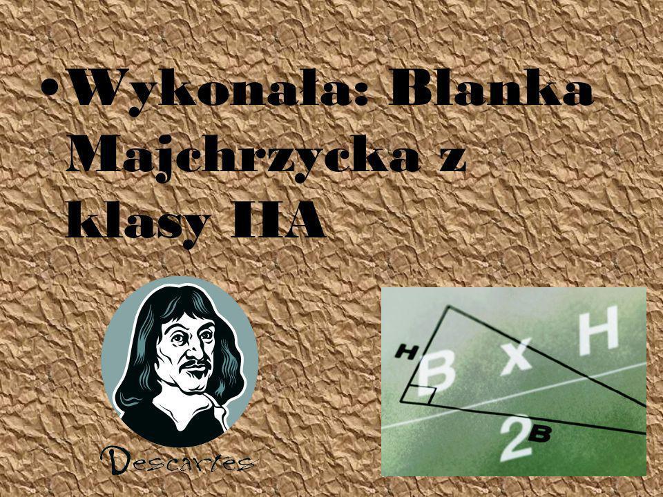 Wykonała: Blanka Majchrzycka z klasy IIA