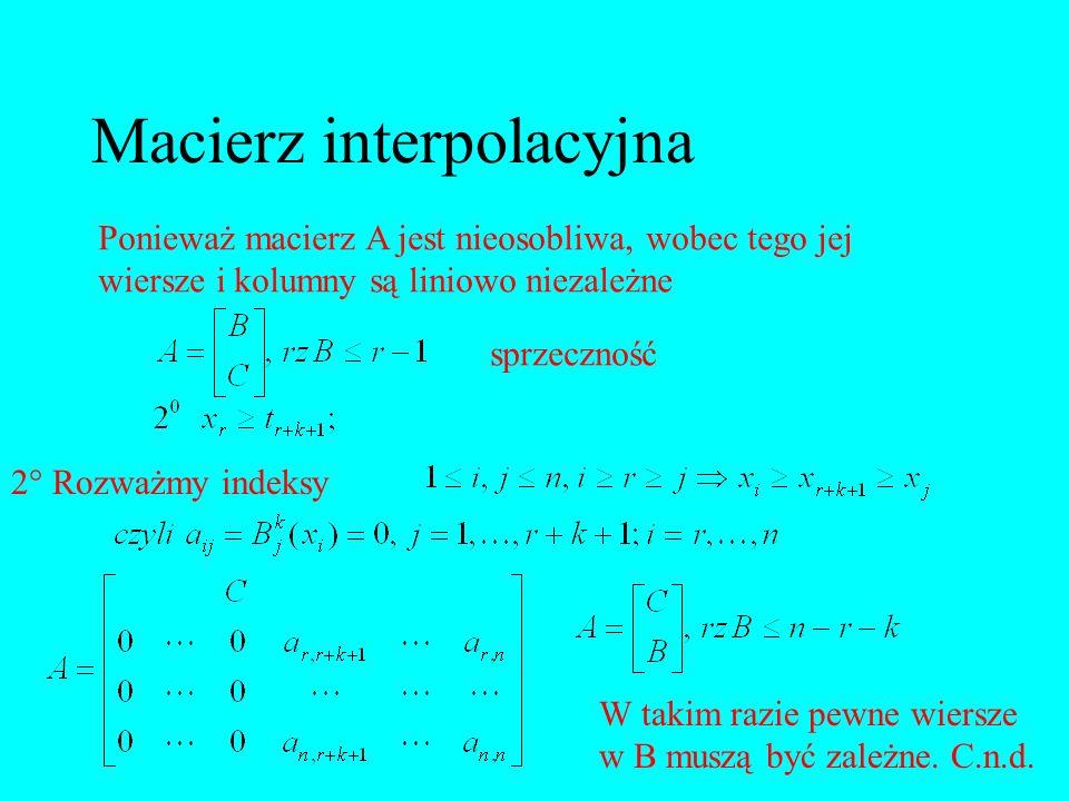 Ponieważ macierz A jest nieosobliwa, wobec tego jej wiersze i kolumny są liniowo niezależne sprzeczność 2 Rozważmy indeksy W takim razie pewne wiersze