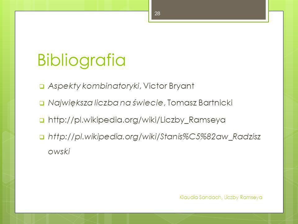 Bibliografia Aspekty kombinatoryki, Victor Bryant Największa liczba na świecie, Tomasz Bartnicki http://pl.wikipedia.org/wiki/Liczby_Ramseya http://pl