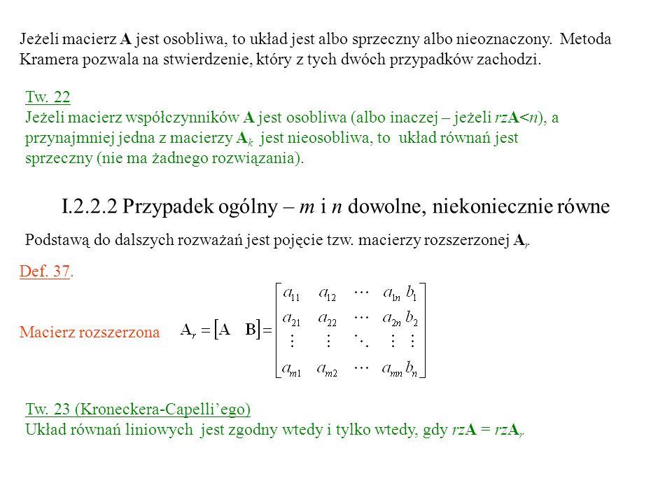 Jeżeli macierz A jest osobliwa, to układ jest albo sprzeczny albo nieoznaczony. Metoda Kramera pozwala na stwierdzenie, który z tych dwóch przypadków