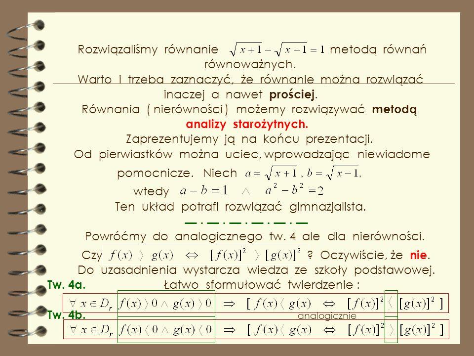 Równanie ma dziwną postać ( jak ja to określam ) dla zmylenia przeciwnika ( ucznia ).