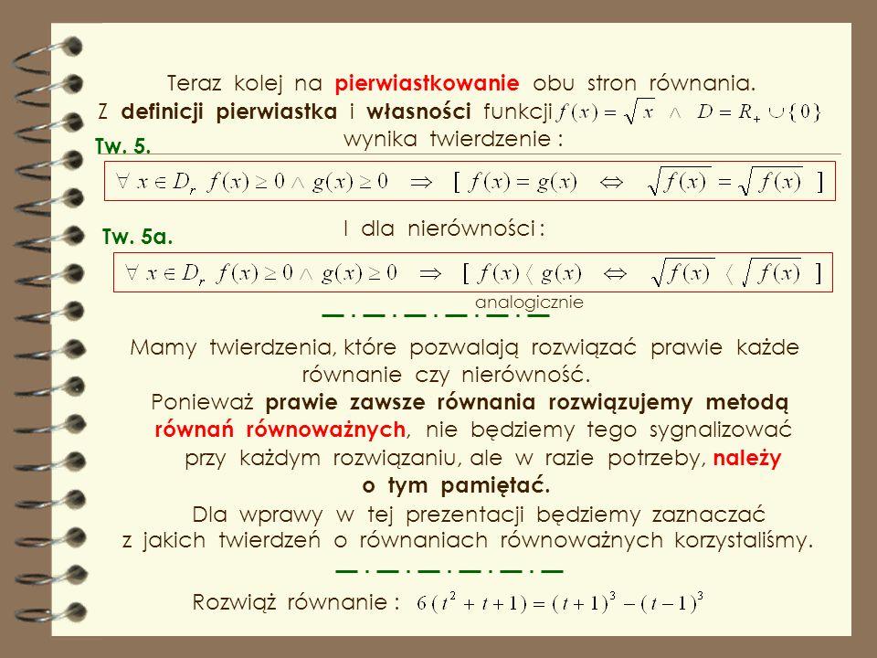 Teraz kolej na pierwiastkowanie obu stron równania.