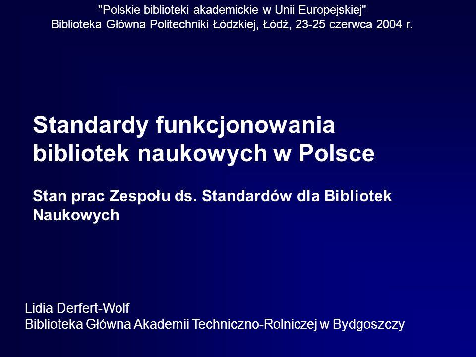 Polskie biblioteki akademickie w Unii Europejskiej Biblioteka Główna Politechniki Łódzkiej, Łódź, 23-25 czerwca 2004 r.