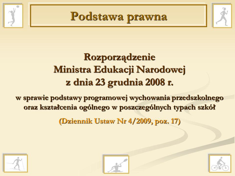 Podstawa prawna Rozporządzenie Ministra Edukacji Narodowej z dnia 23 grudnia 2008 r. w sprawie podstawy programowej wychowania przedszkolnego oraz ksz