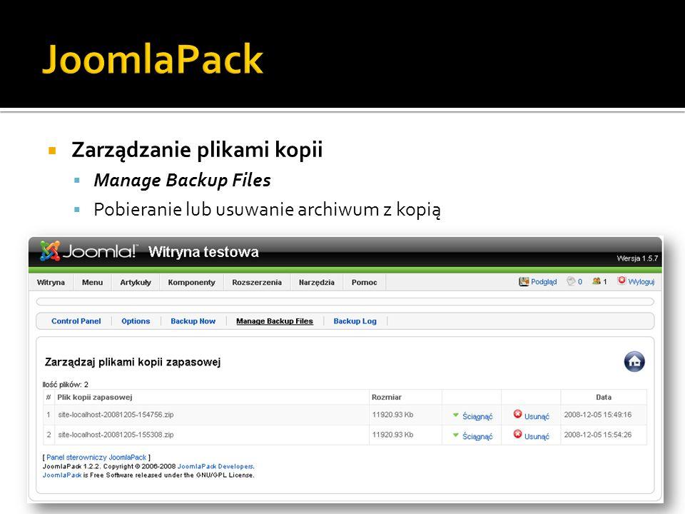 Zarządzanie plikami kopii Manage Backup Files Pobieranie lub usuwanie archiwum z kopią