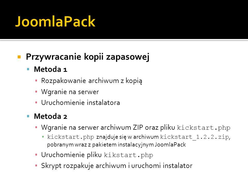 Przywracanie kopii zapasowej Metoda 1 Rozpakowanie archiwum z kopią Wgranie na serwer Uruchomienie instalatora Metoda 2 Wgranie na serwer archiwum ZIP