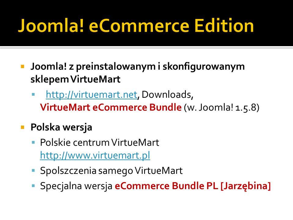 Joomla! z preinstalowanym i skonfigurowanym sklepem VirtueMart http://virtuemart.net, Downloads, VirtueMart eCommerce Bundle (w. Joomla! 1.5.8) http:/